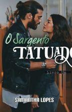 O Sargento Tatuado - CORREÇÃO  by samantha_smille