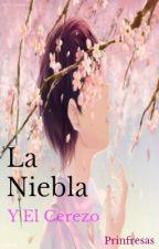 La Niebla Y El Cerezo (Yaoi) by Prinfresas