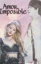 Impossible love... ♡♡♡ by Historietas_Kpop