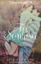 TU SONRISA  by chocolover56