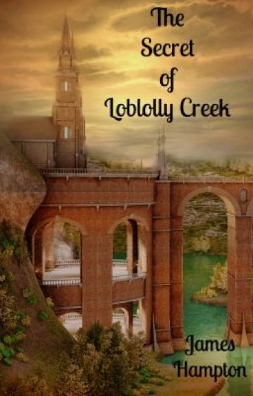 The Secret of Loblolly Creek by jameshampton