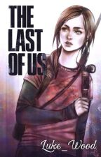 The Last of Us by Luke_Wood