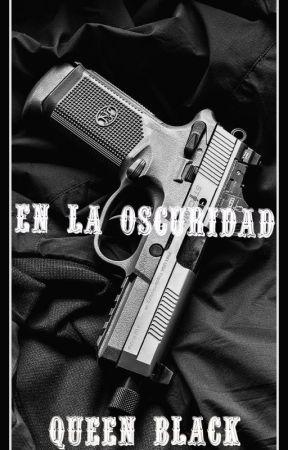 En La Oscuridad by Queen2Black