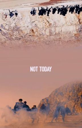 Not Today by CharlieNguyen6