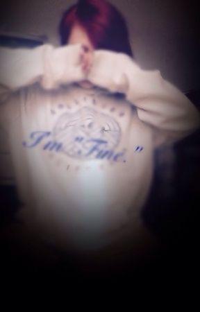 """I'm """"Fine"""".  by satxn666"""