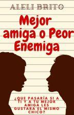 Mejor Amiga o Peor Enemiga by AleliBrito
