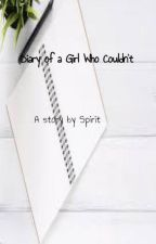 The Diary of a Girl Who Couldn't by Spirit_Draws