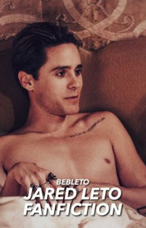 Jared Leto fanfiction♡ by bebleto