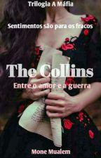The Collins: Entre o amor e a guerra by mone_mualem