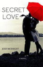 Secret Love by TheJoshMcknight