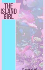 The Island Girl by Kangatail