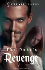 THE DUKE'S REVENGE by Serenitybabsy