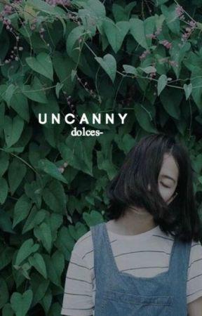 UNCANNY by bellonas