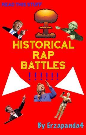 HISTORICAL RAP BATTLES!!!!!! by ErzaPanda4