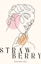Strawberry | book #1 ✓ by flirtingly