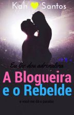 A Blogueira e o Rebelde by Kah_Santoos2