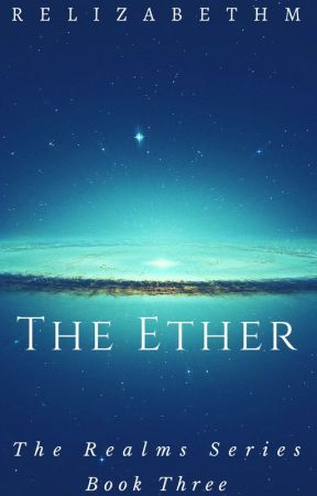 The Ether - Book Three - The Realms by RElizabethM
