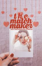 The Matchmaker (Slowly Updating at Sloth Speed) by DefinedBookJunkie