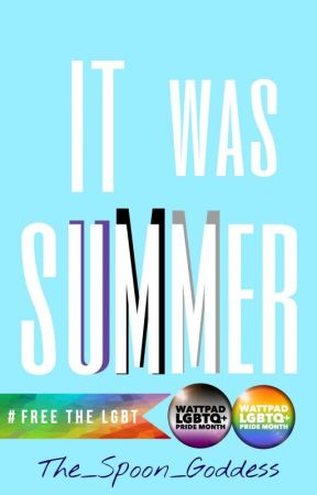 It was Summer by The_Spoon_Goddess