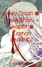 World Crash ■ Sesshomaru x Reader ■ (Lemon WARNING) by mynameossie