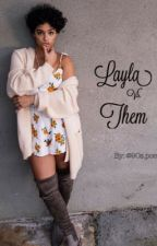 Layla vs. Them by 90spoet
