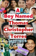 A boy named Thomas Christopher Torres by Pongay_818