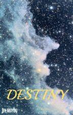 Destiny  by Miyou01