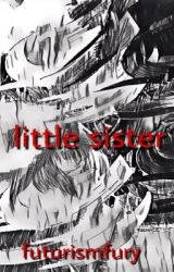 Little Sister by futurismfury