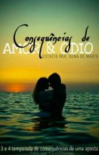Consequências de amor&Ódio  by dona-de-Marte33