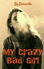 My Crazy Bad Girl by Daravita_