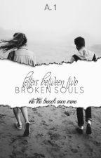 Letters Between Two Broken Souls by KerbalSpaceNeeerd