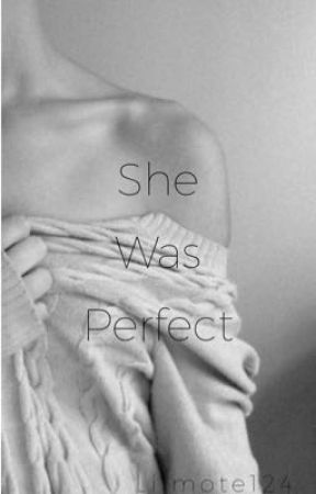 She Was Perfect by lilmote124