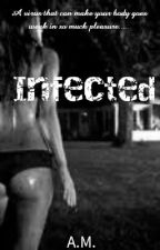 Infected (R18) by prinsesahailla