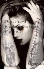 The Littlest Book of Darkest Poems by TheEbonyStarr