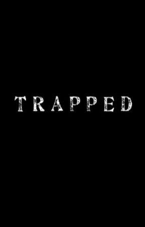 Trapped by heyitslaelae