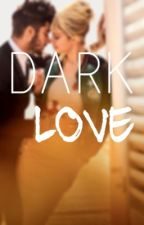 Dark Love by naia22