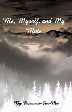 Me, Myself, and My Mate by Romance-For-Me
