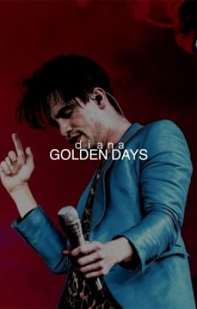 GOLDEN DAYS-PANIC! AT THE DISCO by physicalfatalities