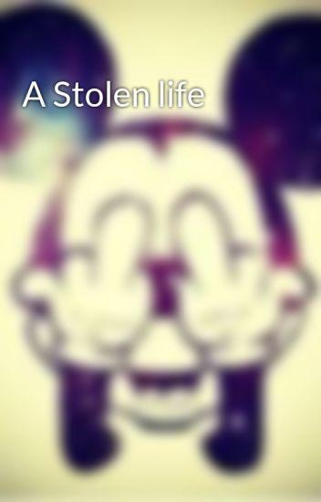 A Stolen life - Mercedes Williams - Wattpad