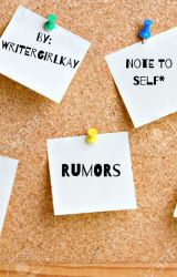 Rumors by Writergirlkay