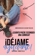 ¡Déjame ayudarte! (U.D.S#3) by Crazy-lazy_girl