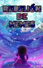 ¡Rebelión de memes! by Krysthoff
