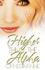 Higher Than The Alpha (#Wattys2014) »ᴄɵᴍᴘᴌᴇтᴇ« by OmegaMine