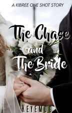 The Chase and The Bride (One Shot) by keyemdg