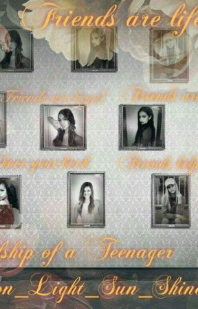 Friendship of a Teenager - Book 1 - Life of a Teenager series by Moon_Light_Sun_Shine
