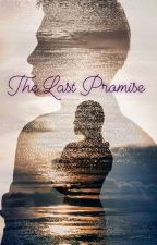 The Last Promise by NurFadillaa12
