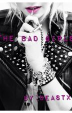 The Bad Girls by BEASTXX