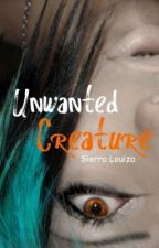 UNWANTED CREATURE by SierraLouiza
