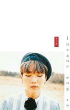 Insane  {Min Yoongi} english  by alreadyover