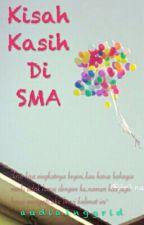 Kisah Kasih Di SMA  by audiaInggrid